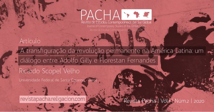 A transfiguração da revolução permanente na América Latina: um diálogo entre Adolfo Gilly e Florestan Fernandes