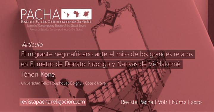 El migrante negroafricano ante el mito de los grandes relatos en El metro de Donato Ndongo y Nativas de Vi-Makomè